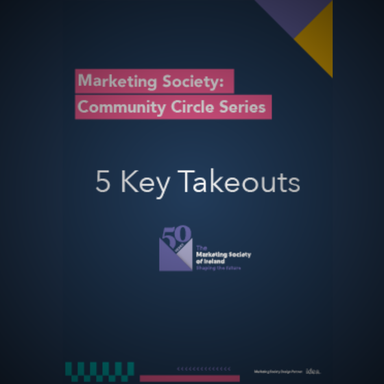 Marketing Society's 5 Key Takeouts: Creativity Craves Crisis