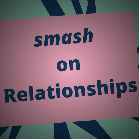 smash On Relationships