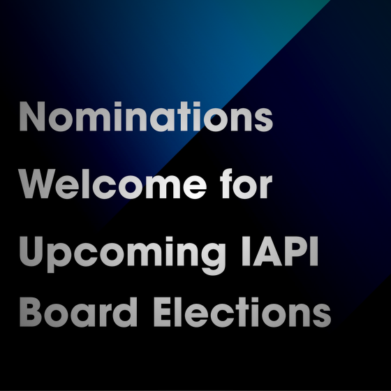 Nominations Welcome for Upcoming IAPI Board Elections