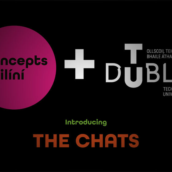Concepts + Cailíní partner with TU Dublin to launch The Chats