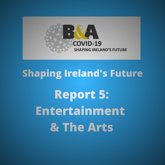 B&A Covid-19 Report: Entertainment & The Arts