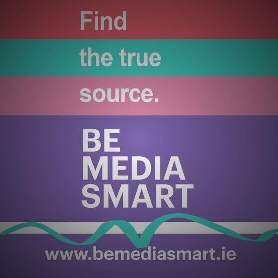 Media Literacy Ireland calls on people to Be Media Smart & to Stop, Think, Check